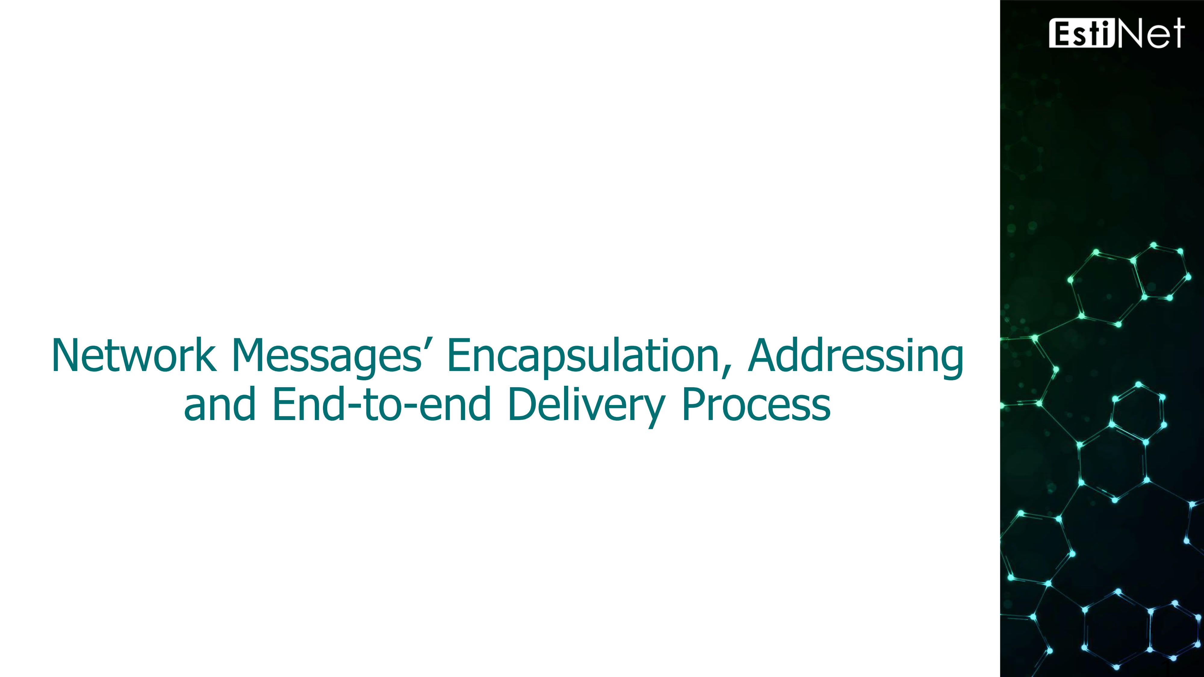 Network Messages' Encapsulation, Addressing and End-to-end Delivery Process_01